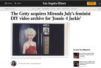 """LOS ANGELES TIMES, """"The Getty acquires Miranda July's feminist DIY video archive for 'Joanie 4 Jackie',"""" Deborah Vankin, Jan. 30, 2017"""