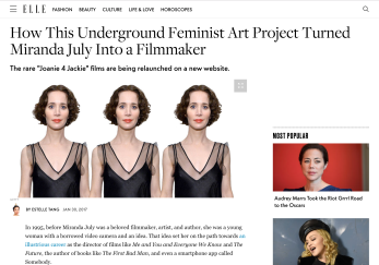 "ELLE: ""How This Underground Feminist Art Project Turned Miranda July Into a Filmmaker,"" Estelle Tang, Jan. 30, 2017"