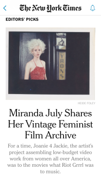 "NEW YORK TIMES homepage, ""Miranda July Shares Her Vintage Feminist Film Archive,"" Mary Kaye Schilling, Jan. 30, 2017"