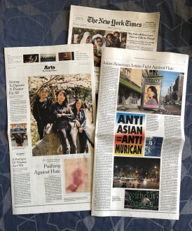 """Cover story on New York Times Arts section featuring """"Virtually Asian"""": """"Pushing Against Hate: Asian-American artists are spurred to activism,"""" Aruna D'Souza, New York Times, April 18, 2021"""